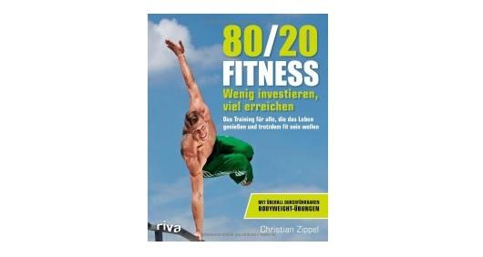 80/20-Fitness: Wenig investieren, viel erreichen