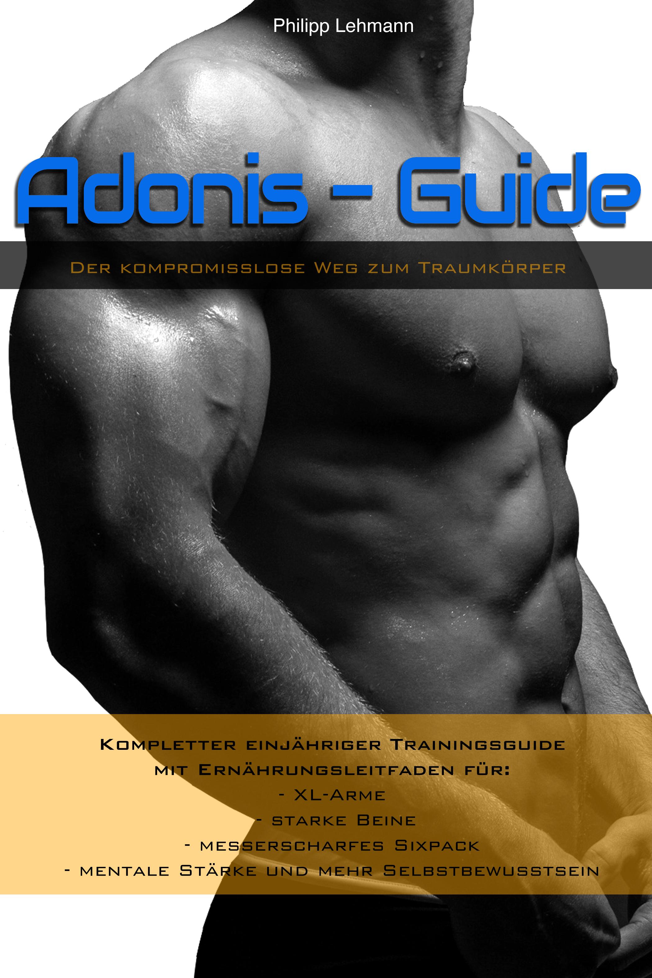Adonis-Guide – Der kompromisslose Weg zum Traumkörper